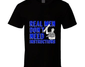 Real Men Don't Need Instructions Funny Handyman T-shirt
