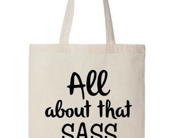 All About That Sass Tote Bag - Birthday Gift - Bachlorette Gift - Trendy Bag - Beach Bag - Beach Tote - Bridal Gift - Shopping Bag