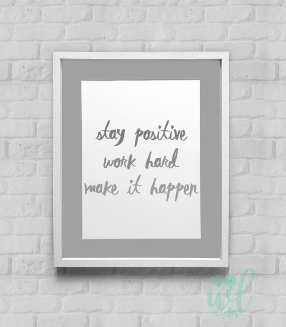 Stay Positive Work Hard Make It Happen Instant Download Wall