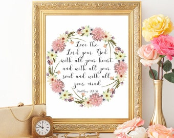 Bible verse, Christian wall art, Love the Lord your God, Matthew 22:37, Christian art printable, Scripture prints, Watercolor floral wreath