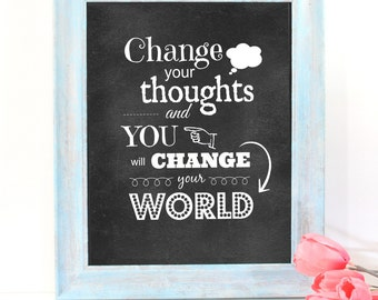 Change Your thoughts and You will Change Your World , Chalkboard Printable Art, Life Quotes, Instant Download