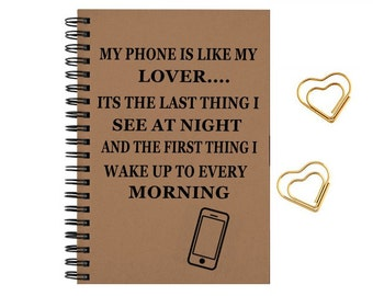 Notebook, Journal, funny quotes, travel notes, diary, my phone is my lover, size 5x8
