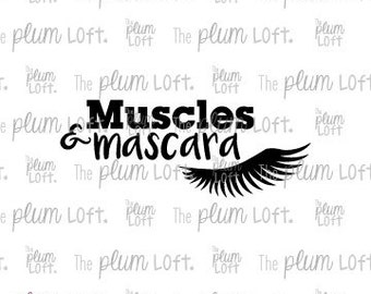 Muscles and Mascara - SVG Cutting File for Cutting Machines - SVG, Eps, Png, & Jpg
