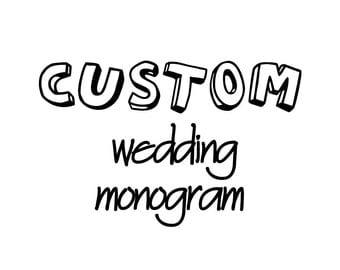 Custom Wedding Monogram  +personalized+8 style choices+multiple color options+
