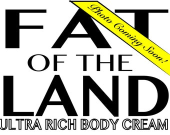 Natural Body Butter - Fat of the Land Body Cream