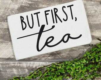 But first, tea- tea wood sign- rustic