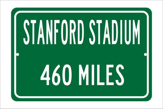 Custom College Highway Distance Sign to Stanford Stadium | Home of the Stanford Cardinals | Personalized Distance to Stanford Stadium |