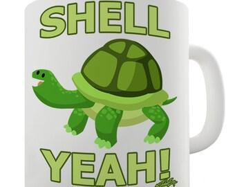 Shell Yeah Turtle Ceramic Funny Mug