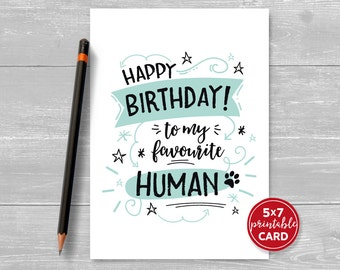 """Printable Birthday Card from the cat or dog - Happy Birthday To My Favourite Human - 5""""x7""""- Paw Print - Includes Printable Envelope Template"""