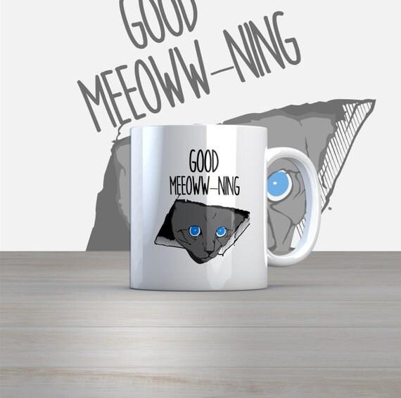 Good Meow - ning cat  11oz Coffee Mug