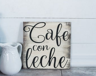 Cafe Con Leche, Coffee sign, Coffee Bar, Coffee area,  Mexican Wall decor, Cafe Con Leche Decor, Wood sign, kitchen decor, first coffeee