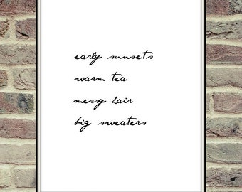 Early sunsets warm tea messy hair big sweater, Typography Poster, Word Art, Wall Words, Quote, Typography Printable, Typography Download