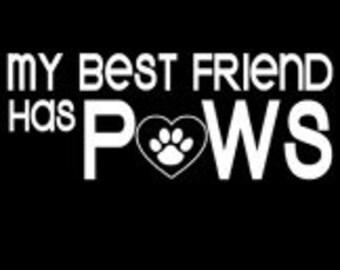 My Best Friend Has Paws Tee Shirt