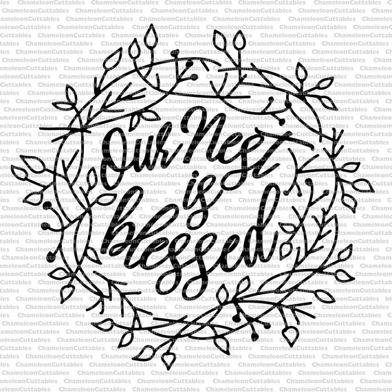 Our Nest Is Blessed Svg Cut File Decal Vector