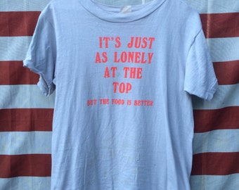 """70s """"its just as lonely"""" shirt"""