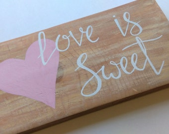 Love is sweet wedding sign, cupcake bar sign, candy bar sign, treats table sign, rustic wedding decor