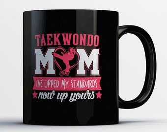 Taekwondo Mom Gift - Taekwondo Mom Mug - Funny Gifts for Martial Arts Mothers