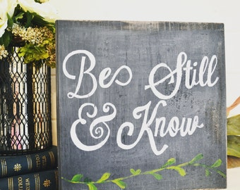 Rustic Wooden Sign - Be Still and Know