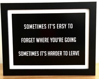 Sometimes it's easy to forget where you're going : Guns N' Roses Appetite for Destruction song lyric. 6x8 inch print