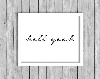 Hell Yeah Quote Print Printable Wall Art Print, INSTANT DOWNLOAD, Hell Yeah Digital Download Black and White Typography Wall Art Print