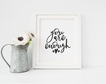 You Are Enough Print, Printable Wall Art, Inspirational Quote Art, Quote, Typography Art, Typography Print