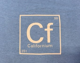 Californium T-shirt - Periodic Table of Elements - Science Tee - Nerdy - Geek - Cali