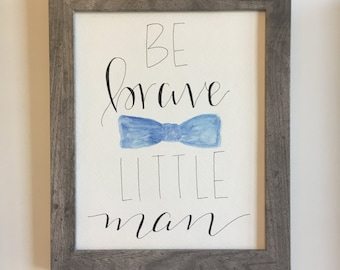 Be Brave Little Man // Handlettered Sign with Watercolor Bowtie