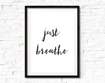 Just breathe, motivational quote, printable art, printable quote, inspirational quote, inspirational print, 8x10 instant download