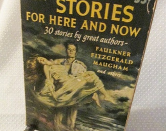 "Vintage Paperback Fiction : ""Stories for Here and Now - Faulkner, Fitzgerald, Maugham"""