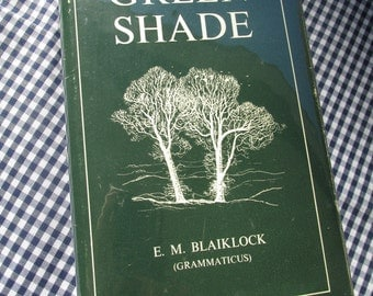 "Signed,First Edition ""Green Shade"" by E.M. Blaiklock; Signed by Author"