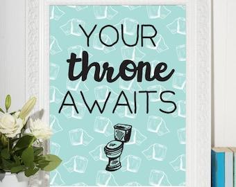 Your Throne Awaits Bathroom Print
