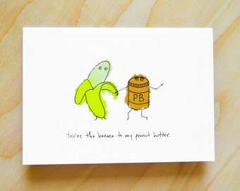 You're the Banana to my Peanut Butter - unique love card