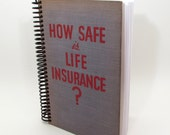 Recycled Book Journal - Life Insurance - Kitsch - Quirky - Hardback Book Notebook - Spiral Notebook - Spiral Journal