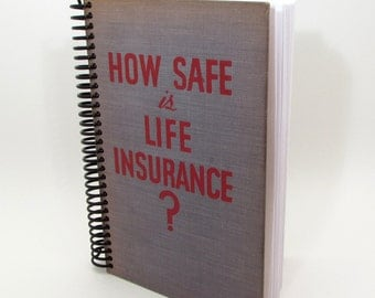 Recycled Book Journal - Life Insurance - Kitsch - Quirky - Hardback Book Notebook - Spiral Notebook - Spiral Journal