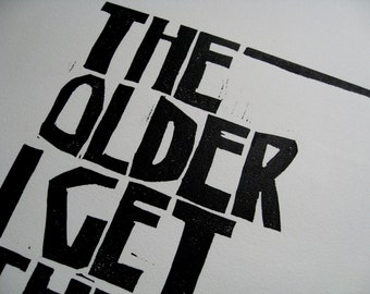 LINO PRINT - The Older I Get The Better I Was - 8x10 Letterpress Print - Ready to Ship