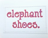 Sweet lovey Valentine card. Elephant shoes. AKA I love you.