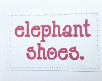 Sweet lovey card. Elephant shoes. AKA I love you.