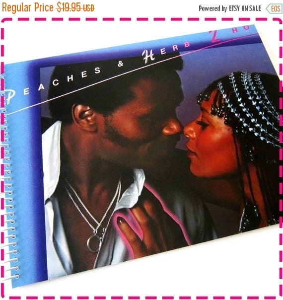 SALE 40% OFF--- PEACHES & Herb 2 Hot - Shake Your Groove Thing and Reunited - Recycled Notebook / Upcycled Record Album Cover Journal - Vint