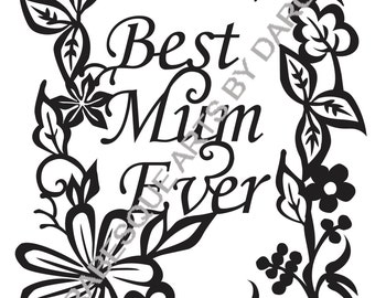SVG Best Mum Ever Floral Frame Cut Your Own