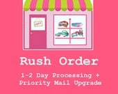 RUSH ORDER ~ 1 to 2 Day Processing + Priority Mail Upgrade