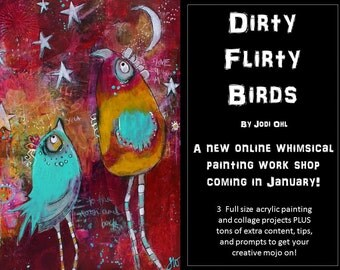 Save 20% Jam Packed  Online Painting Course  in acrylics and collage  by Jodi Ohl  Dirty Flirty Birds Now Open