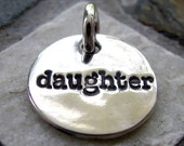 ON SALE Silver Daughter Charm, PMC Fine Silver