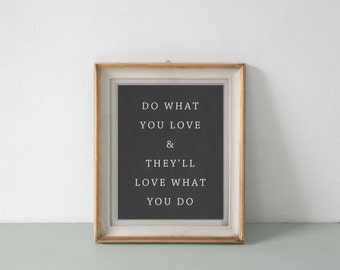 Do What You Love PRINT, choose from sizes and colors