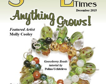 December 2015 Soda Lime Times Lampworking Magazine - Anything Grows - (PDF) - by Diane Woodall