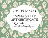 Christmas Present, 75 Dollar Gift Certificate for the Fabric Shoppe, Fabric bundle, Gift for Quilter, Gift for Her - Instant Download