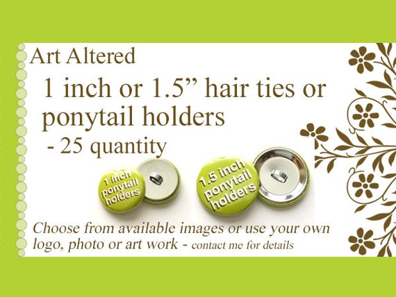 1 inch or 1.5 inch Custom PONYTAIL HOLDERS Hair Ties 25 Image Art Logo party favors shower gifts stocking stuffers elastics personalized