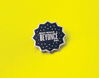 What Would Beyoncé Do? Lapel pin
