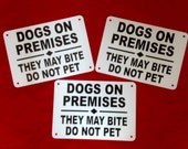"""3 signs Beware of Dogs on PremisesThey May Bite Do Not Pet SIGN 7"""" X  10"""" sign metal non rust aluminum family gate yard sign ship 24 hrs"""