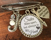 Sister gift, Sister bracelet, SISTER jewelry,  Big sister, Valentine, sister birthday gift, miles apart but always in my heart Bangle