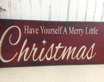 Christmas sign Have yourself a merry little Christmas shabby rustic holiday hand painted sign